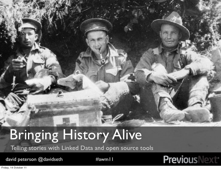 Bringing History Alive       Telling stories with Linked Data and open source tools   david peterson @davidseth           ...