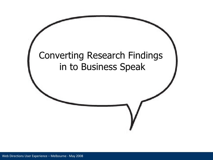 Converting Research Findings  in to Business Speak