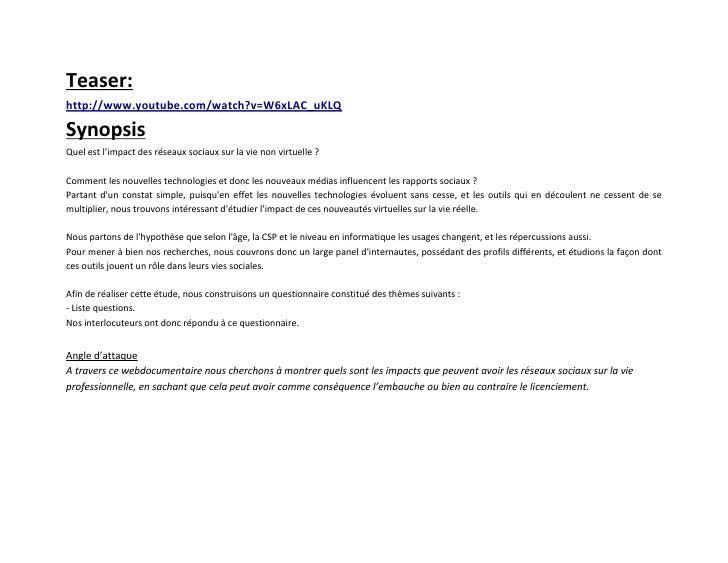 Teaser:http://www.youtube.com/watch?v=W6xLAC_uKLQSynopsisQuel est l'impact des réseaux sociaux sur la vie non virtuelle ?C...
