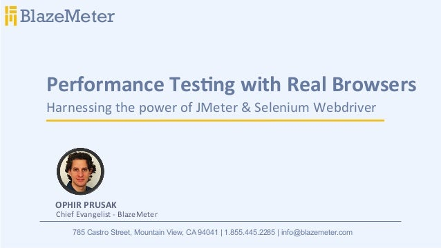 Performance	   Tes-ng	   with	   Real	   Browsers	    Harnessing	   the	   power	   of	   JMeter	   &	   Selenium	   Webdr...