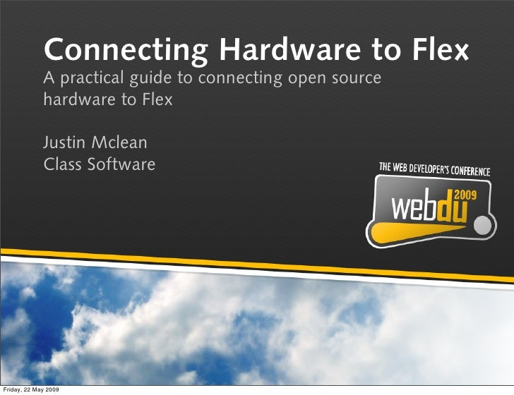 Connecting Hardware to Flex              A practical guide to connecting open source              hardware to Flex        ...