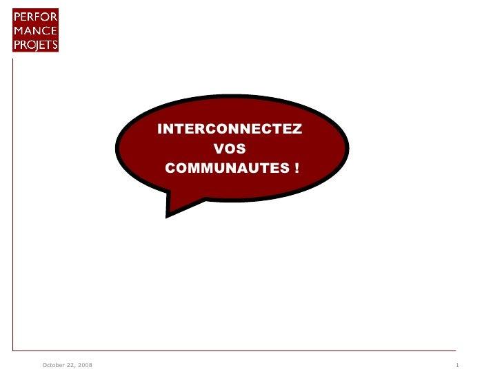 INTERCONNECTEZ  VOS  COMMUNAUTES !
