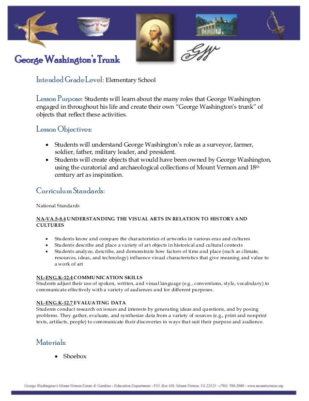 Intended Grade Level: Elementary School George Washington's Trunk Lesson Purpose: Students will learn about the many roles...