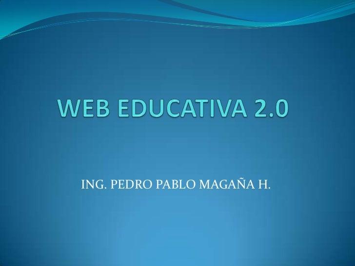 ING. PEDRO PABLO MAGAÑA H.