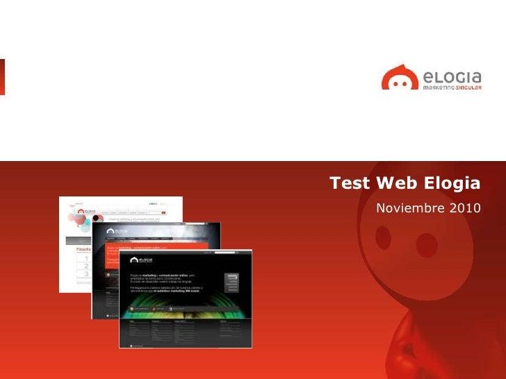 <ul><li>Test Web Elogia </li></ul><ul><li>Noviembre 2010 </li></ul>