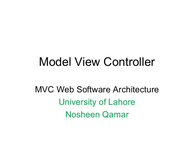 Model View Controller MVC Web Software Architecture University of Lahore Nosheen Qamar