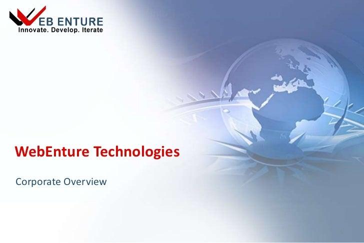 WebEnture Technologies<br />Corporate Overview<br />1<br />