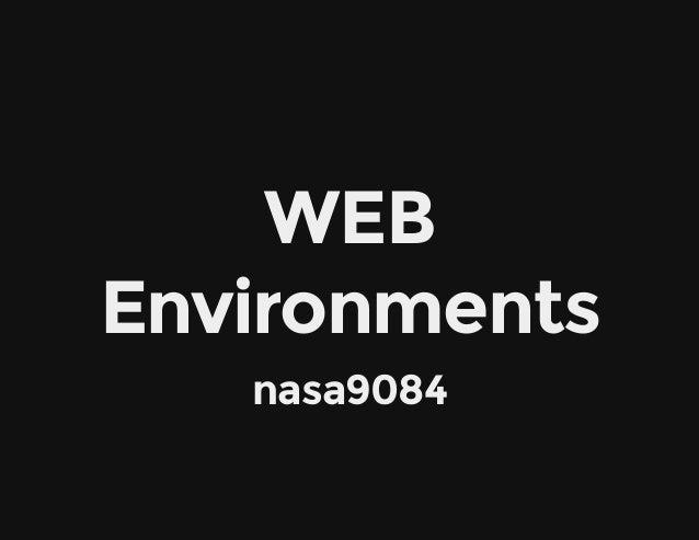 WEBWEB EnvironmentsEnvironments nasa9084nasa9084