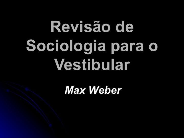 Revisão de Sociologia para o Vestibular Max Weber