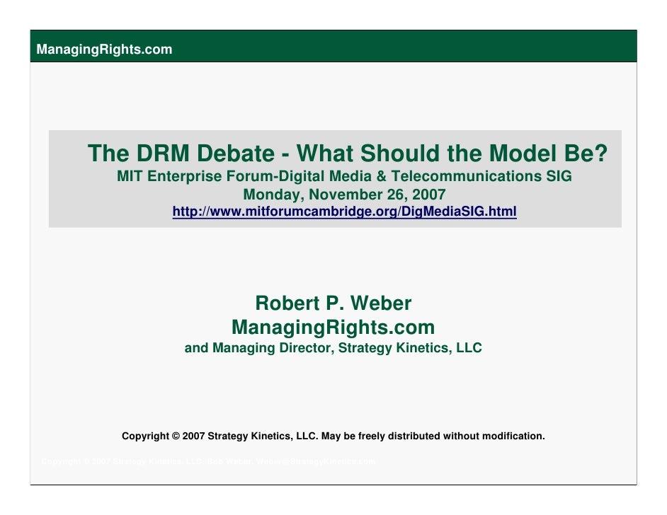 ManagingRights.com               The DRM Debate - What Should the Model Be?                  MIT Enterprise Forum-Digital ...