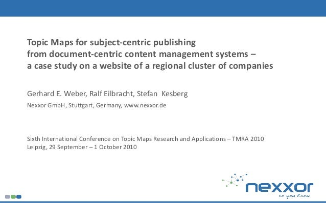 Weber, Eilbracht, Kesberg @ TMRA 2010 1 Sixth International Conference on Topic Maps Research and Applications – TMRA 2010...
