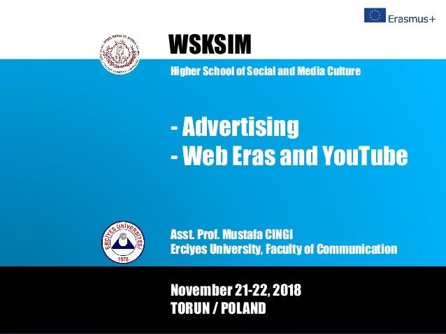 Asst. Prof. Mustafa CINGI Erciyes University, Faculty of Communication WSKSIM November 21-22, 2018 TORUN / POLAND - Advert...