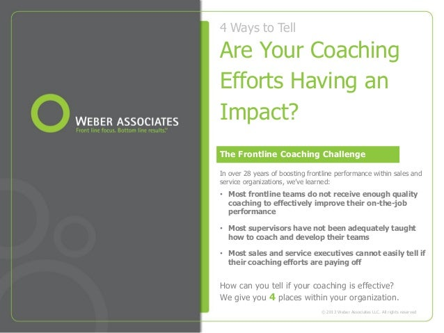 4 Ways to TellAre Your CoachingEfforts Having anImpact?The Frontline Coaching ChallengeIn over 28 years of boosting frontl...