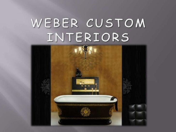 Weber Custom  Interiors<br />
