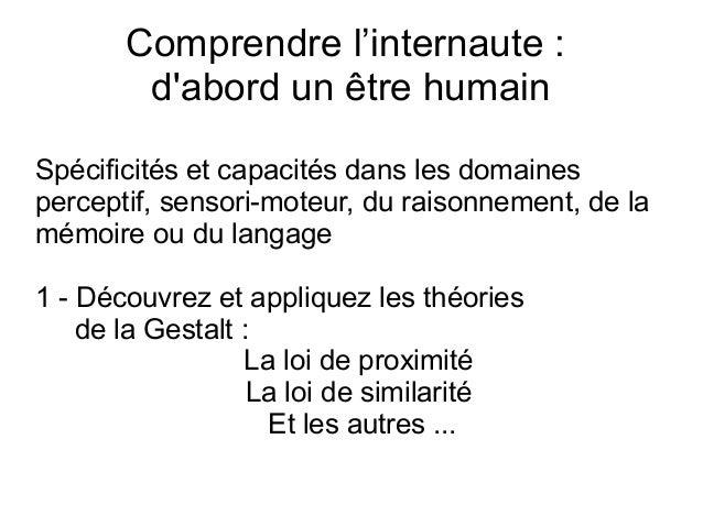 Comprendre l'internaute : d'abord un être humain Spécificités et capacités dans les domaines perceptif, sensori-moteur, du...