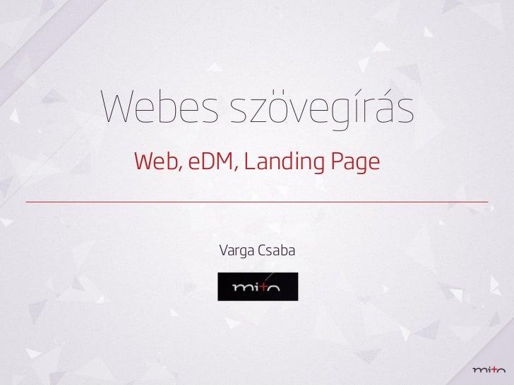 Webes szövegírás Web, eDM, Landing Page        Varga Csaba