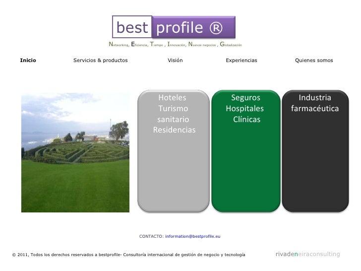 © 2011, Todos los derechos reservados a bestprofile- Consultoría internacional de gestión de negocio y tecnología  rivade ...