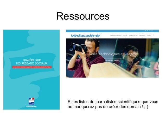 Ressources Et les listes de journalistes scientifiques que vous ne manquerez pas de créer dès demain ! ;-)