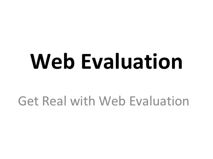 Web EvaluationGet Real with Web Evaluation