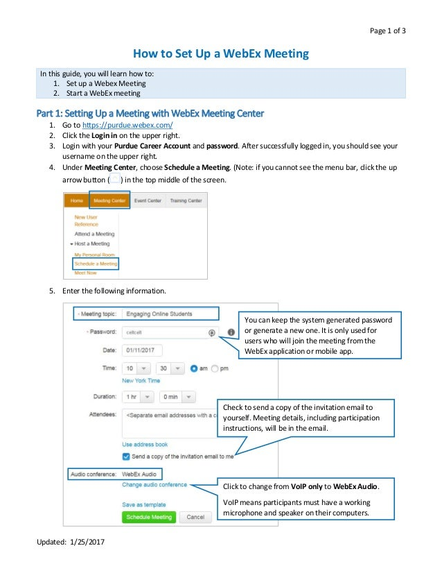 Page 1 of 3 Updated: 1/25/2017 How to Set Up a WebEx Meeting In this guide, you will learn how to: 1. Set up a Webex Meeti...