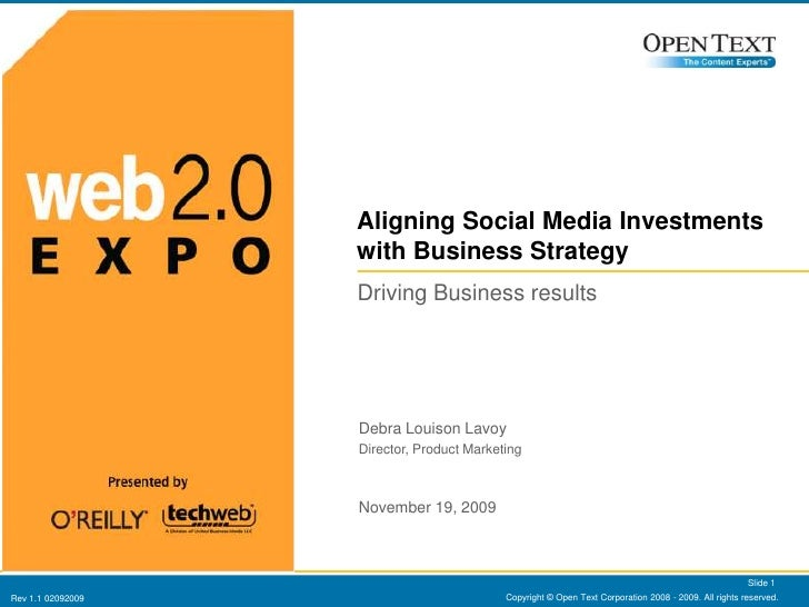 Copyright © Open Text Corporation 2008 - 2009. All rights reserved.<br />Slide 1<br />Aligning Social Media Investments wi...