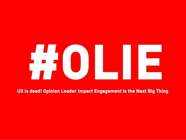 #OLIEUX is dead! Opinion Leader Impact Engagement is the Next Big Thing