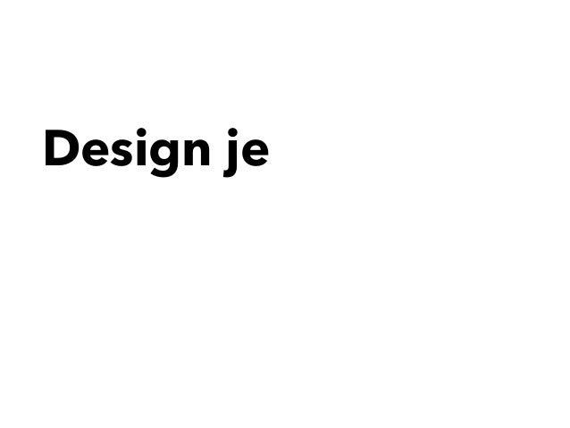 Design je
