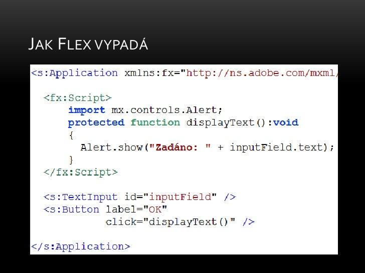 Jak Flex vypadá<br />
