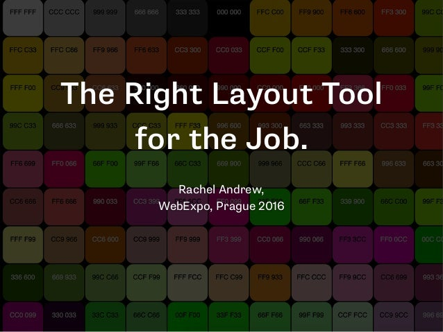 The Right Layout Tool for the Job. Rachel Andrew, 