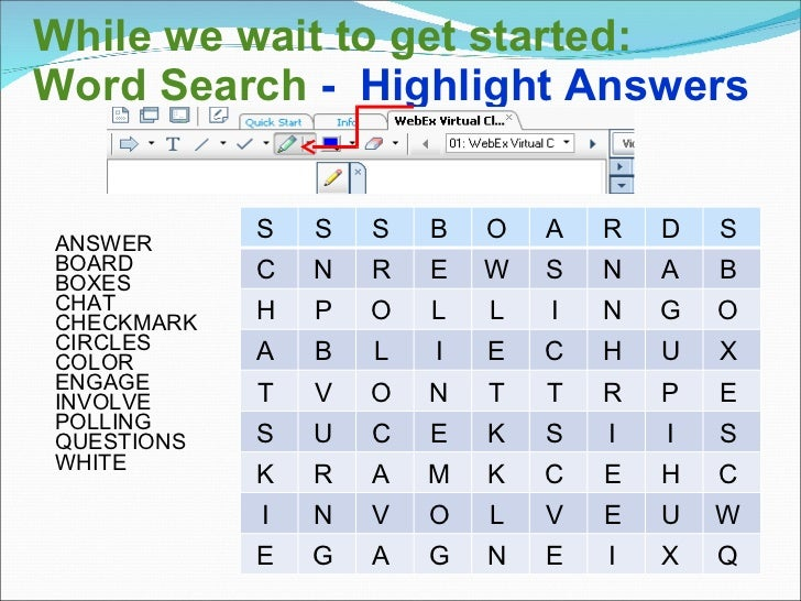 While we wait to get started: Word Search  -  Highlight Answers <ul><li>ANSWER BOARD BOXES CHAT CHECKMARK CIRCLES COLOR EN...