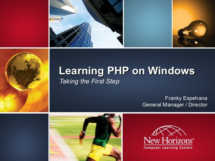 Learning PHP on Windows Taking the First Step Franky Espehana General Manager / Director