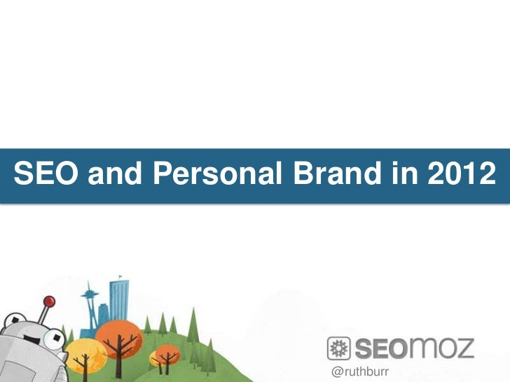 SEO and Personal Brand in 2012                   @ruthburr