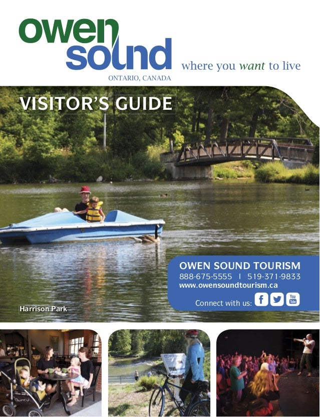OWEN SOUND TOURISM 888-675-5555 519-371-9833 www.owensoundtourism.ca Connect with us: VISITOR'S GUIDE Harrison Park