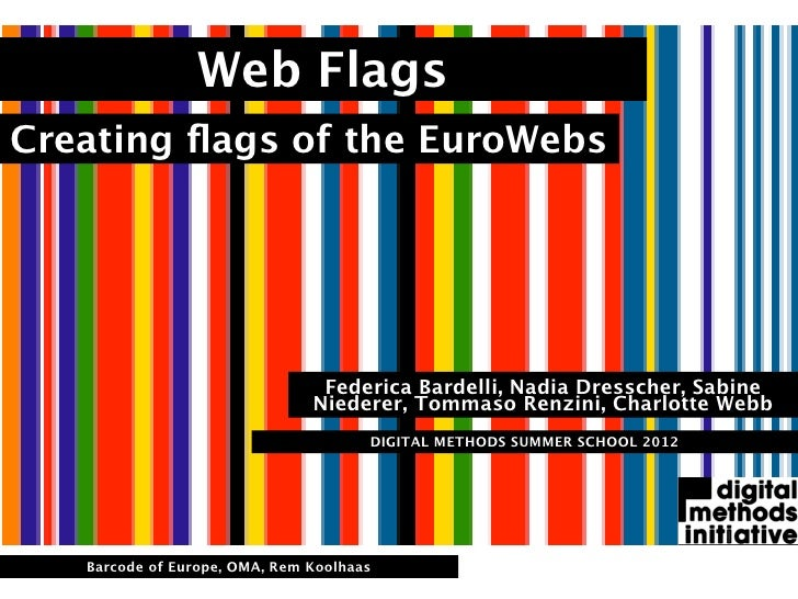 Web FlagsCreating flags of the EuroWebs                                Federica Bardelli, Nadia Dresscher, Sabine          ...