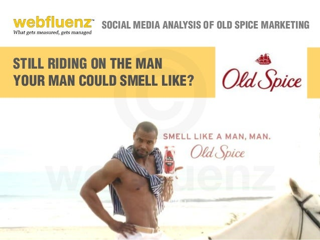 old spice ad analysis It's been three years since old spice first took social media by storm, with a charming, shirtless, over-the-top isaiah mustafa as old spice man in the man your man could smell like campaign.
