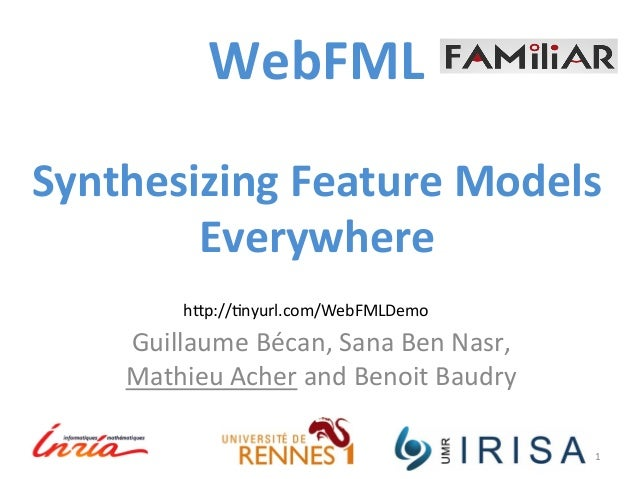 WebFML  Synthesizing  Feature  Models  Everywhere  Guillaume  Bécan,  Sana  Ben  Nasr,  Mathieu  Acher  and  Benoit  Baudr...