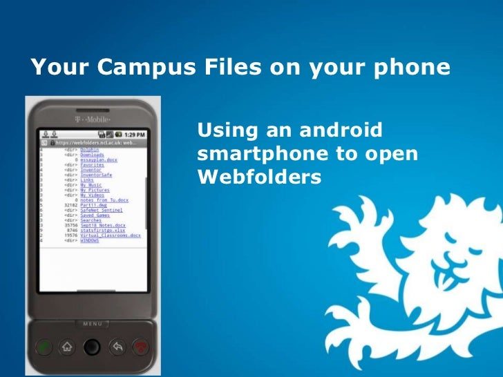 Your Campus Files on your phone            Using an android            smartphone to open            Webfolders