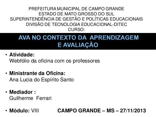 PREFEITURA MUNICIPAL DE CAMPO GRANDE ESTADO DE MATO GROSSO DO SUL SUPERINTENDÊNCIA DE GESTÃO E POLÍTICAS EDUCACIONAIS DIVI...