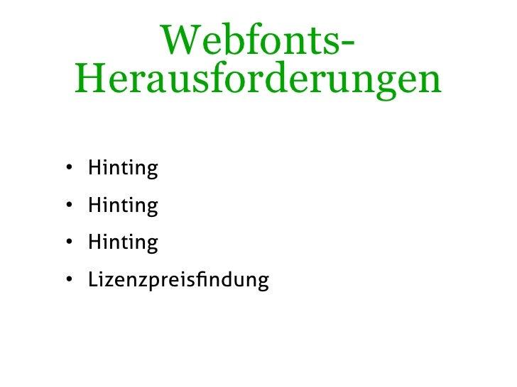 Webfonts- Herausforderungen • Hinting • Hinting • Hinting • Lizenzpreisfindung