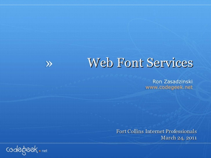Web Font Services Fort Collins Internet Professionals March 24, 2011