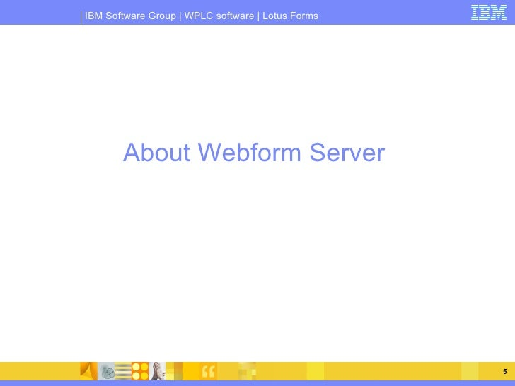 Lotus Forms Webform Server 3 0 Overview Amp Architecture