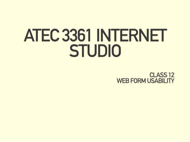 ATEC 3361   NTERNE  ' STUDIO  WEB FORM USABILITY