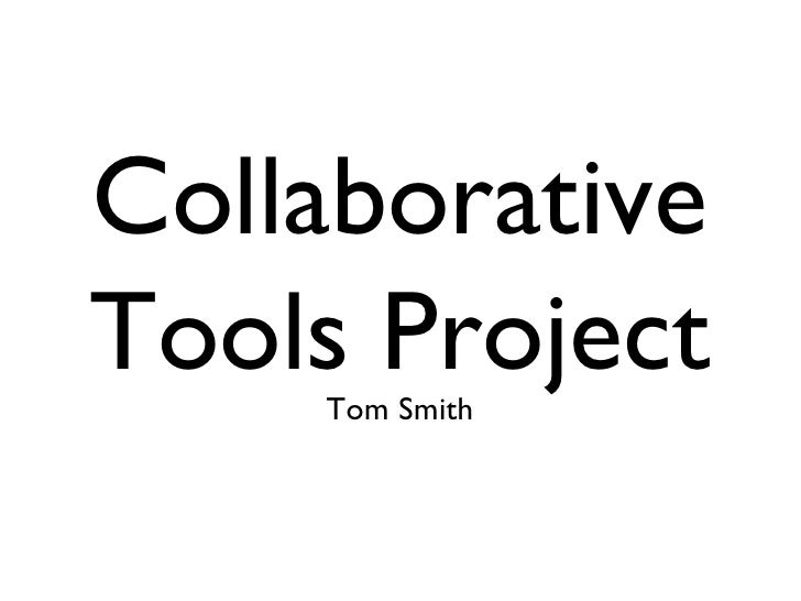 Collaborative Tools Project Tom Smith