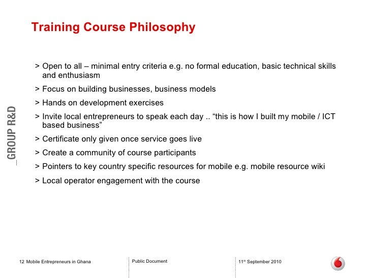 Training Course Philosophy <ul><li>Open to all – minimal entry criteria e.g. no formal education, basic technical skills a...