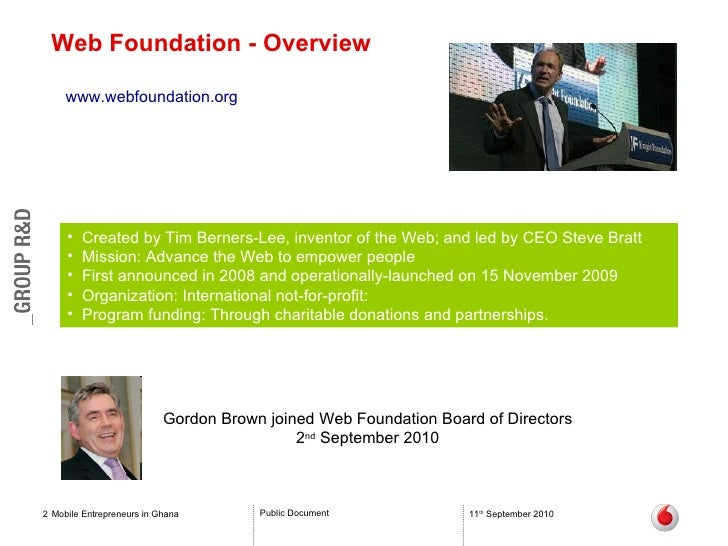 Web Foundation - Overview Mobile Entrepreneurs in Ghana 11 th  September 2010 www.webfoundation.org   <ul><li>Created by T...