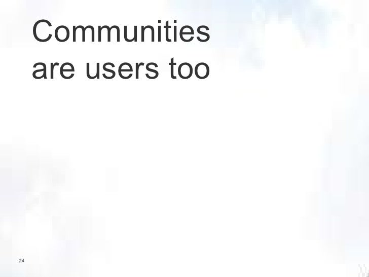 Communities are users too