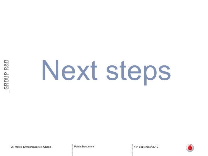 Mobile Entrepreneurs in Ghana 11 th  September 2010 Next steps
