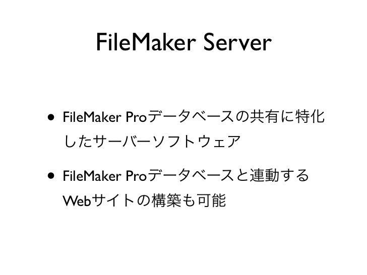 FileMaker Server• FileMaker Pro• FileMaker Pro  Web