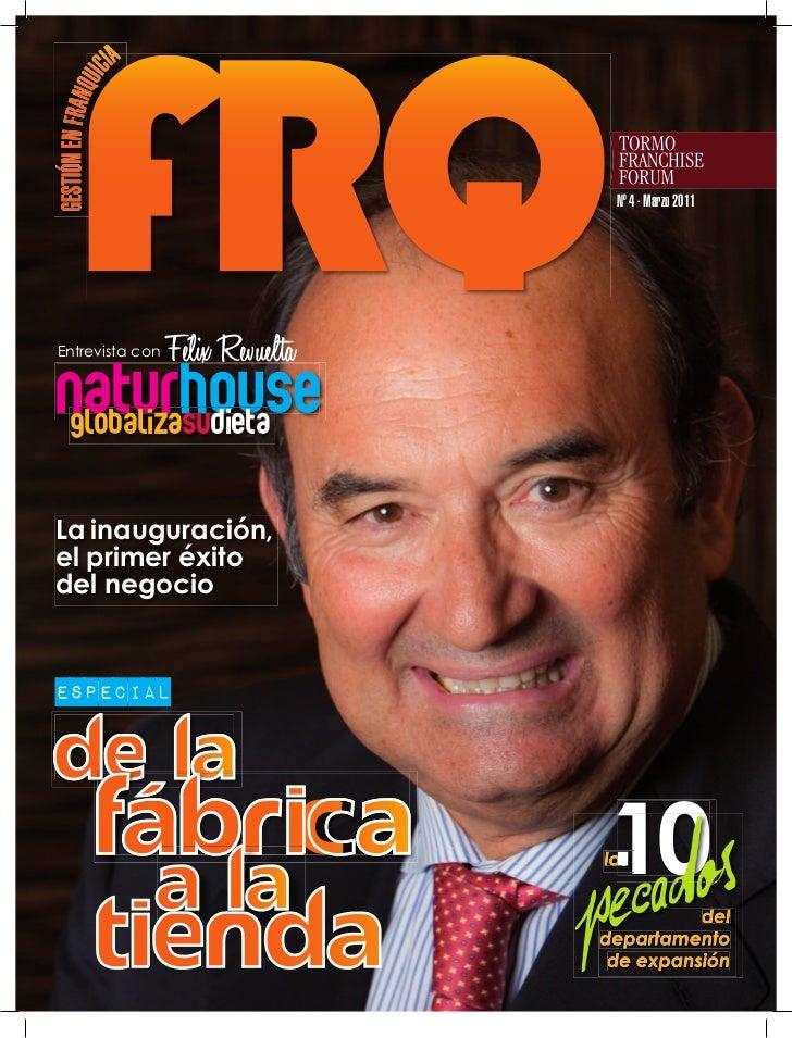 Nº 4 - Marzo 2011Entrevista con   Félix RevueltanaturhouseglobalizasudietaLa inauguración,el primer éxitodel negocioespeci...