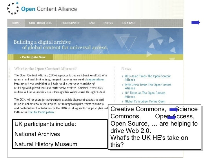 UK participants include: National Archives Natural History Museum Creative Commons,  Science Commons,  Open Access, Open S...